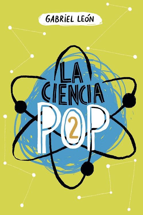 La ciencia pop 2 / Gabriel León