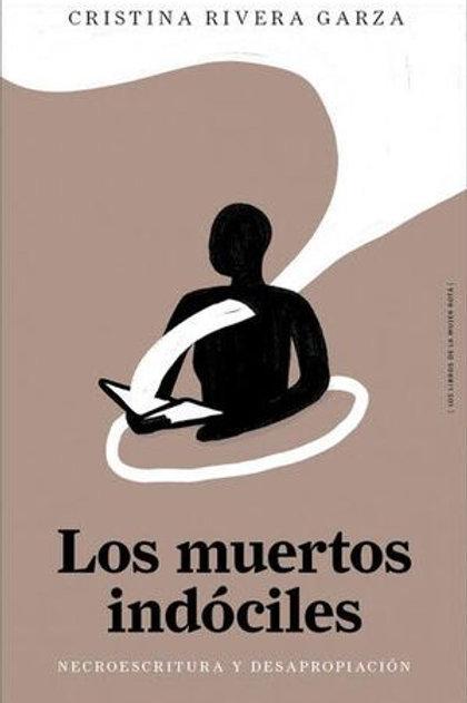 Los muertos indóciles / Cristina Rivera Garza