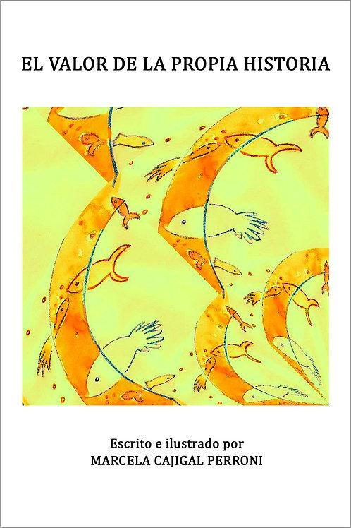 El valor de la propia historia / Marcela Cajigal Perroni (Ebook)