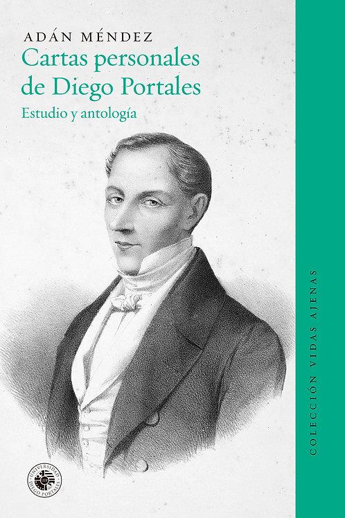 Cartas personales de Diego Portales / Adán Méndez