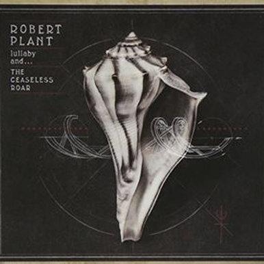 Cd Lullaby and The Ceaseless Roar - Robert Plant