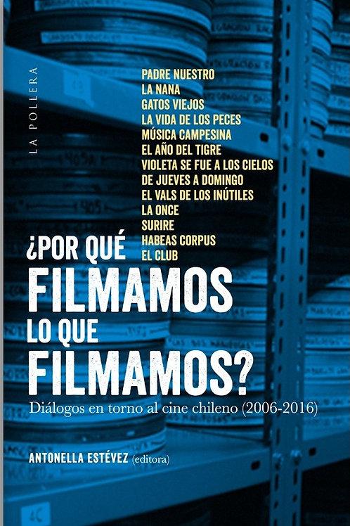 ¿Por qué filmamos lo que filmamos?/ Antonella Estévez (Editora)