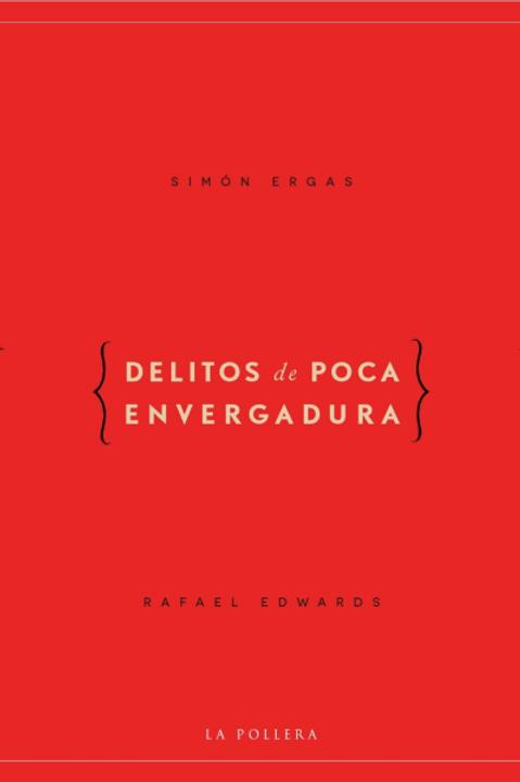 Delitos de poca envergadura / Simón Ergas - Rafael Edwards
