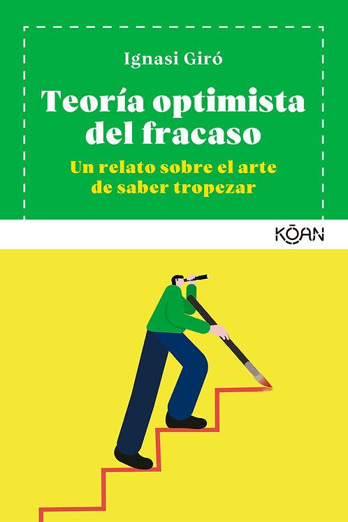 Teoría optimista del fracaso / Ignasi Giró