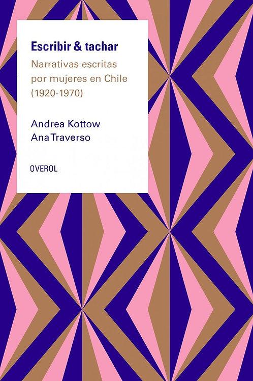 Escribir & tachar / Andrea Kottow - Ana Traverso