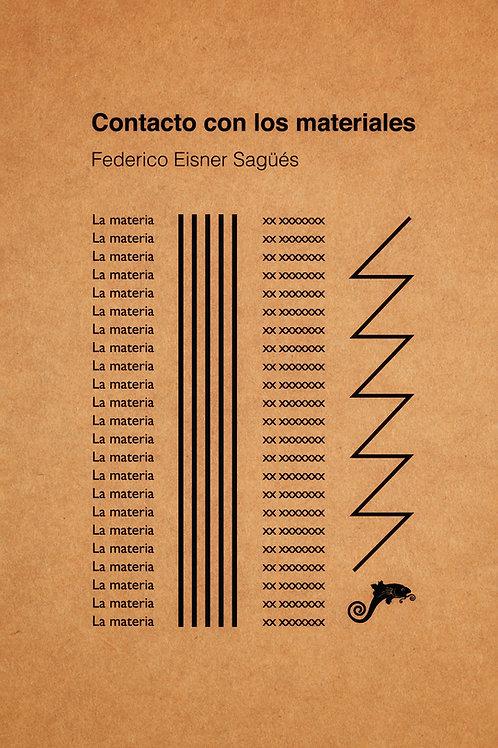 Contacto con los materiales / Federico Eisner