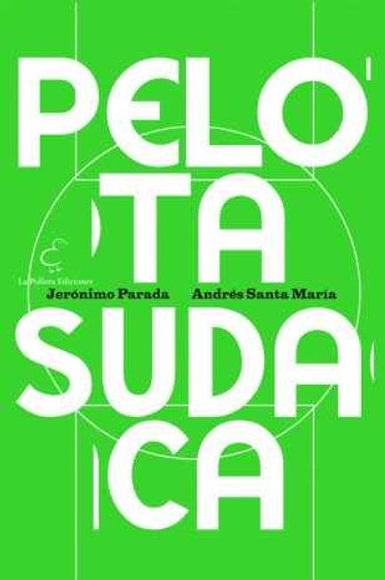 Pelota sudaca / Jerónimo Parada y Andrés Santa María