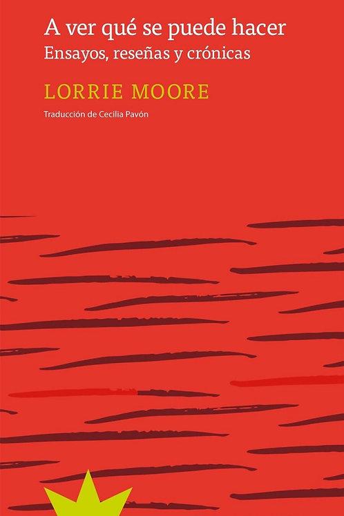 A ver qué se puede hacer / Lorrie Moore