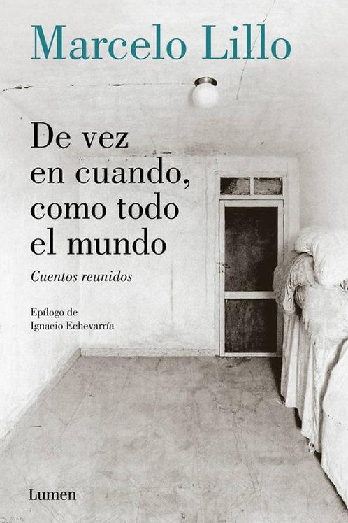 De vez en cuando, como todo el mundo / Marcelo Lillo