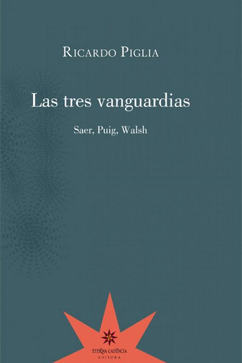 Las tres vanguardias / Ricardo Piglia