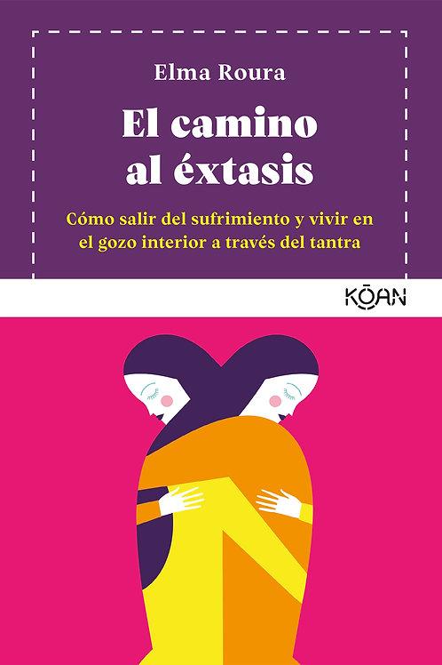 El camino al éxtasis / Elma Roura