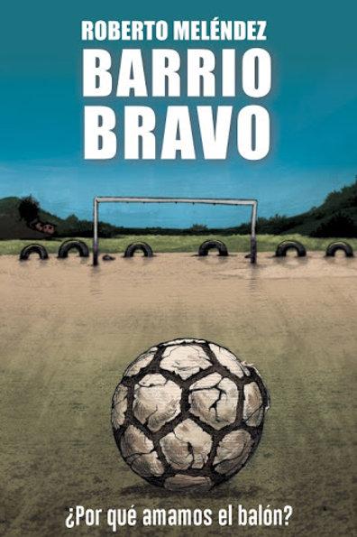 Barrio Bravo / Roberto Meléndez