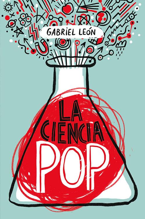 La ciencia pop / Gabriel León