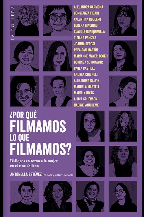 ¿Por qué filmamos lo que filmamos? Vol. 2 / Antonella Estévez (ed.)
