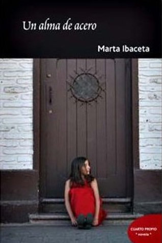 Un alma de acero / Marta Ibaceta