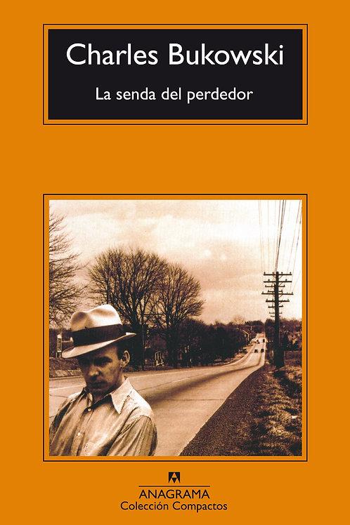 La senda del perdedor / Charles Bukowski