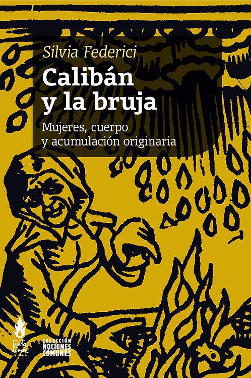 Calibán y la bruja / Silvia Federici
