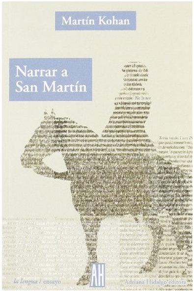 Leer a San Martín / Martín Kohan