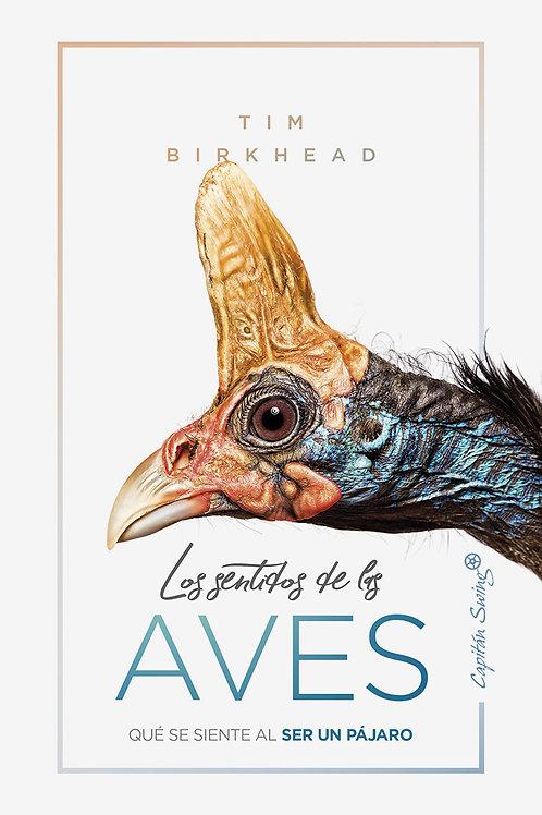 Los sentidos de las aves / Tim Birkhead