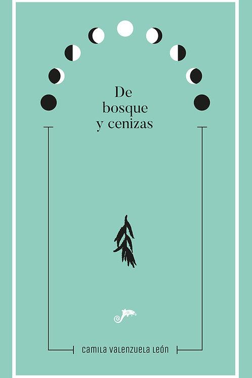 De bosque y cenizas / Camila Valenzuela León