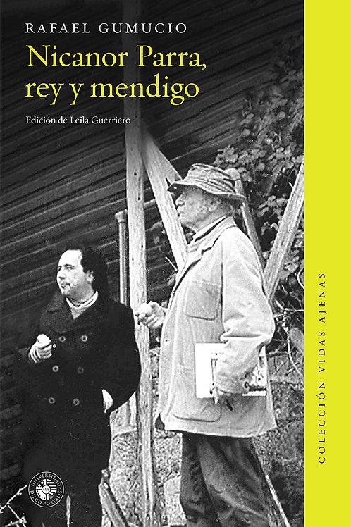Nicanor Parra, rey y mendigo / Rafael Gumucio