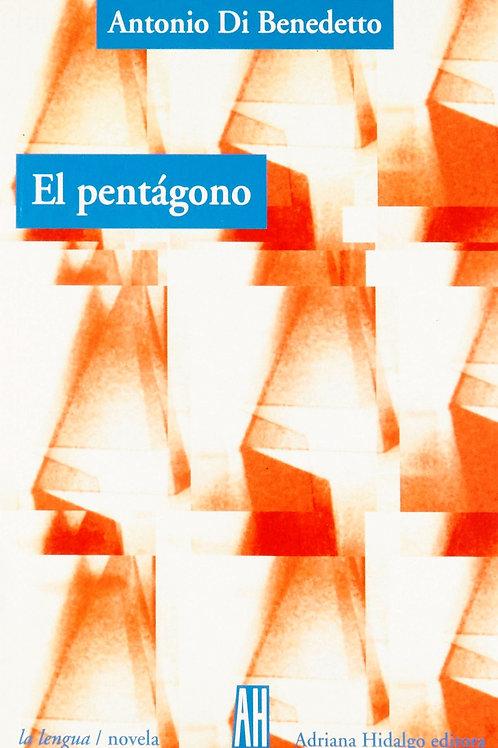 El pentágono / Antonio Di Benedetto