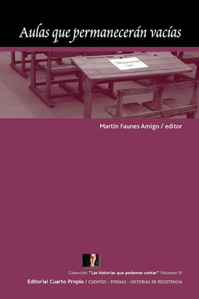 Aulas que permanecerán vacías / Martín Faunes Amigo (ed.)