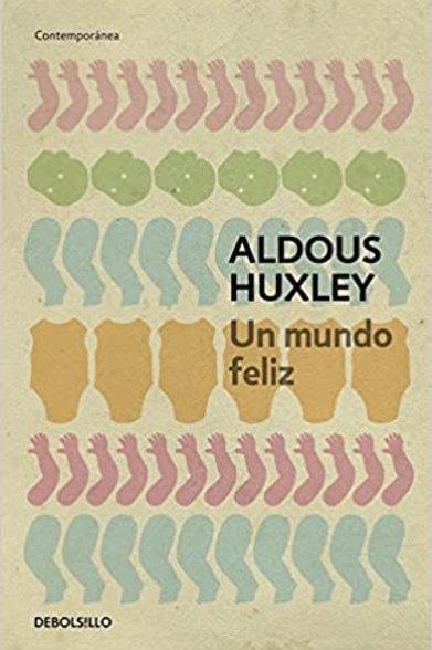 Un mundo feliz / Aldous Huxley