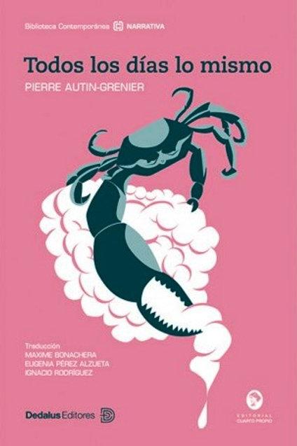 Todos los días lo mismo / Pierre Autin Grenier