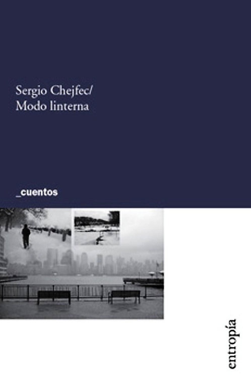 Modo linterna / Sergio Chejfec