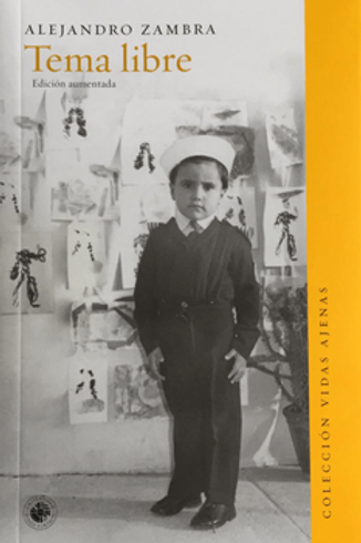 Tema Libre (edición aumentada) / Alejandro Zambra