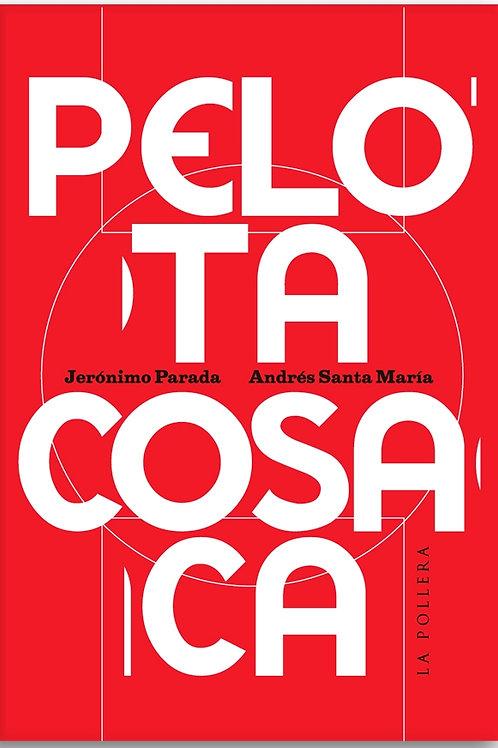 Pelota cosaca / Jerónimo Parada y Andrés Santa María