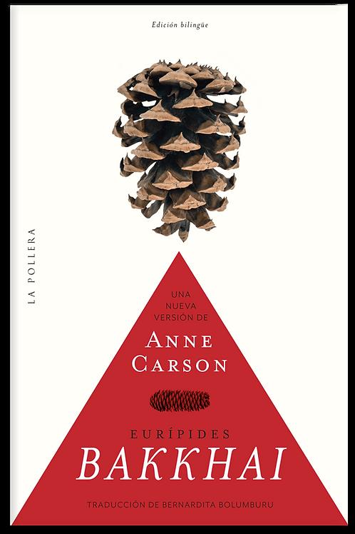 Bakkhai / Eurípides (versión de Anne Carson)