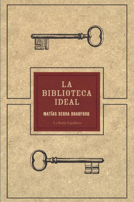 La biblioteca ideal / Matías Serra