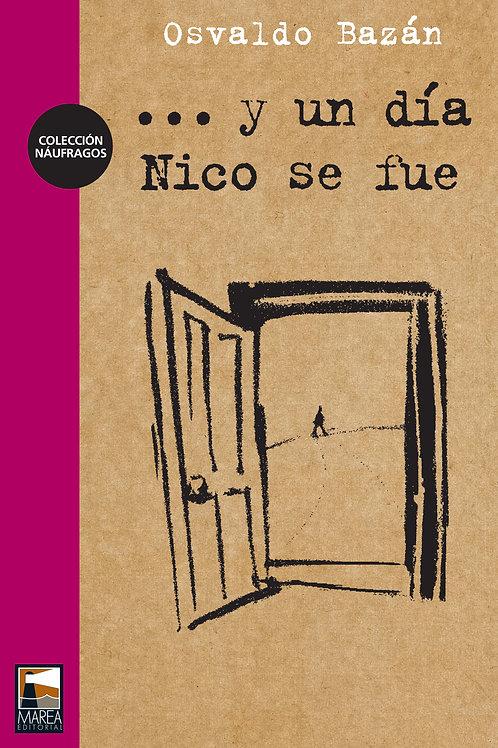 ... y un día Nico se fue / Osvaldo Bazán