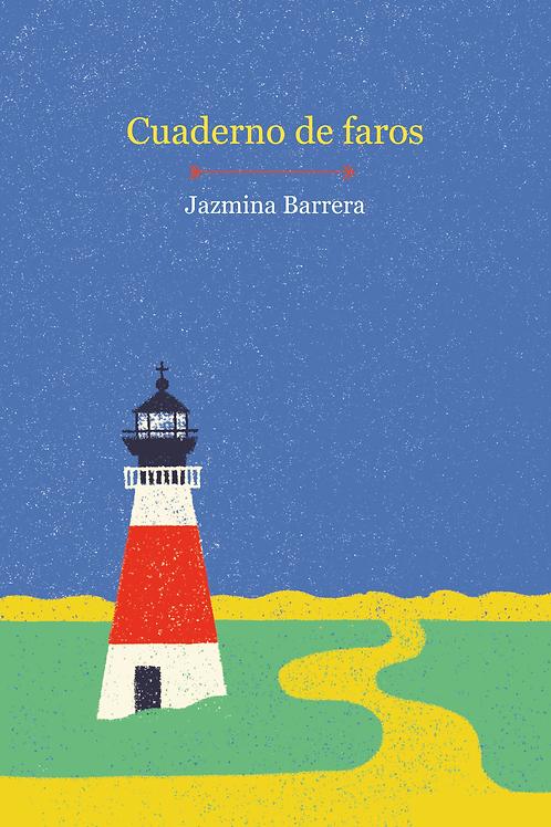 Cuaderno de faros / Jazmina Barrera