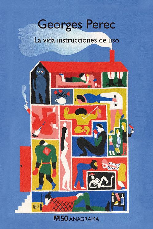 La vida instrucciones de uso / Georges Perec