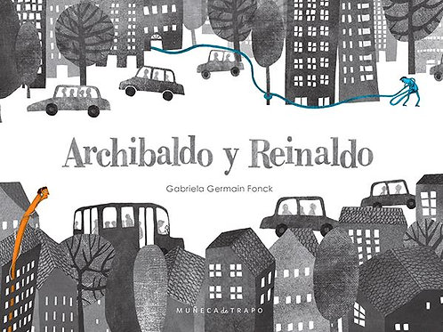 Archibaldo y Reinaldo / Gabriela Germain Fonck