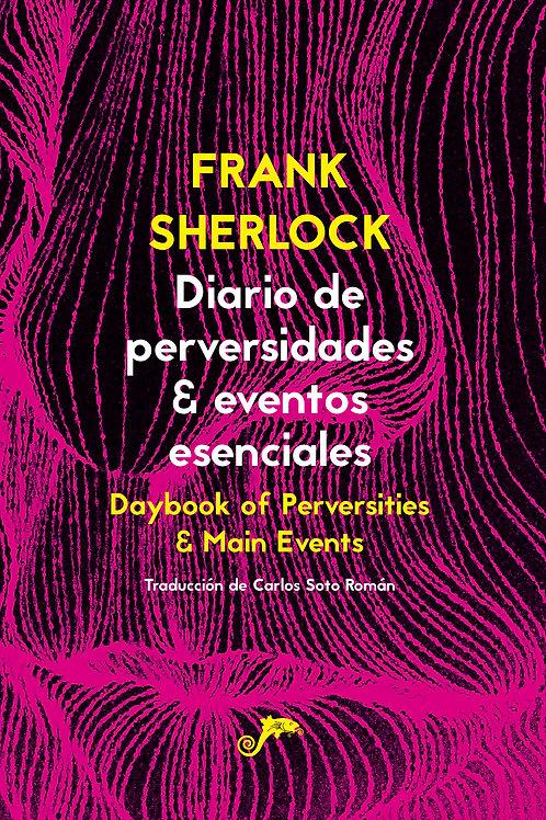 Diario de perversidades & eventos esenciales / Frank Sherlock