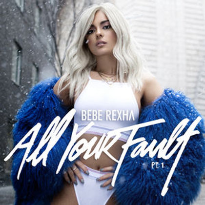 Cd All Your Fault - Bebe Rexha