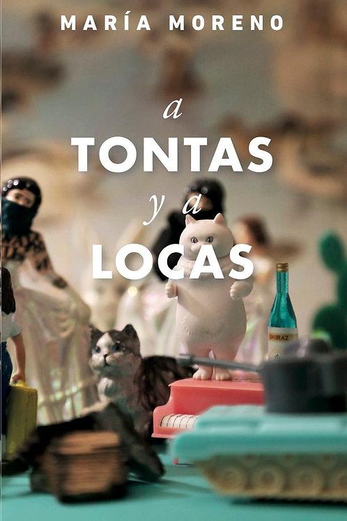 A tontas y a locas / María Moreno