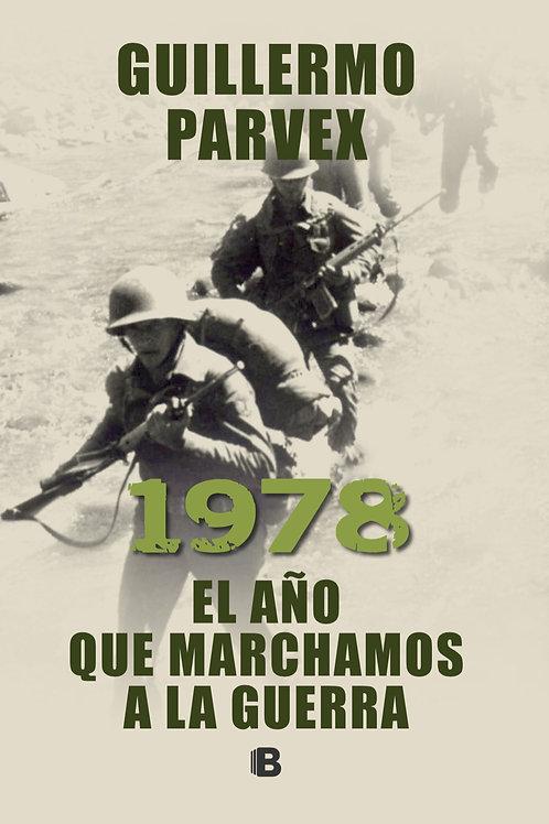 1978. El año que marchamos a la guerra / Guillermo Parvex
