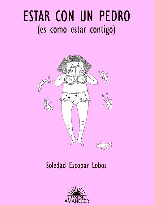 Estar con un Pedro (es como estar contigo)  / Soledad Escobar Lobos [Ebook]