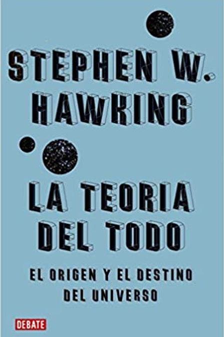 La teoría del todo / Stephen Hawking