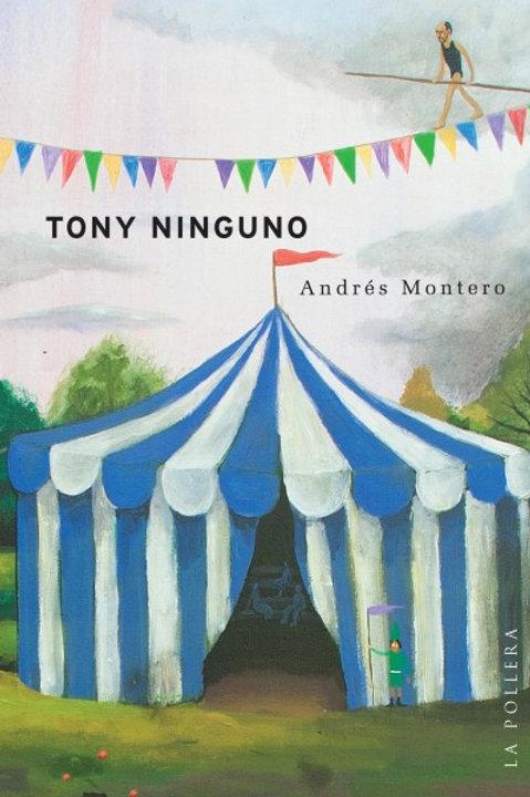 Tony ninguno / Andrés Montero
