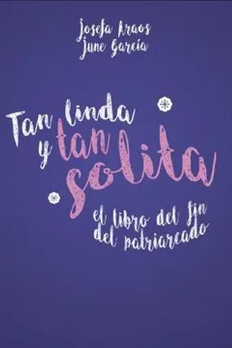 Tan linda y tan solita / Juane García - Josefa Araos