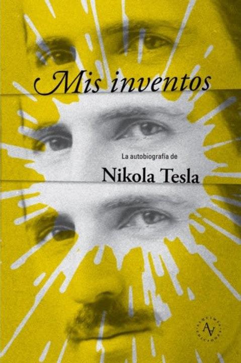 Mis inventos / Nikola Tesla