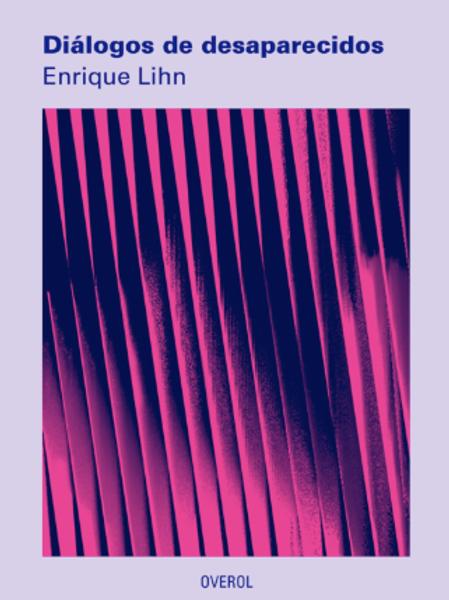 Diálogos de desaparecidos / Enrique Lihn