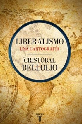 Liberalismo. Una cartografía / Cristóbal Bellolio