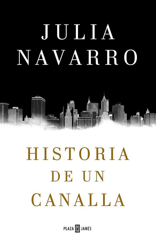 Historia de un canalla / Julia Navarro